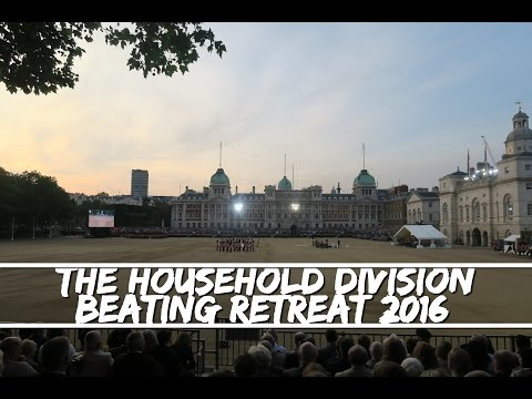 The Household Division - Beating Retreat 2016 - 9 Juin !