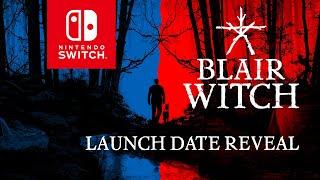 Blair Witch - Ninтendo Switch - Launch Date Reveal