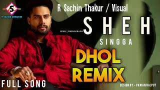 Sheh Dhol Remix: Singga, Ellde Fazilka | Latest Punjabi Songs 2019 | #rsachincreation