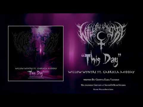 This Day - Willow Wyntre ft. Gabriela Midday