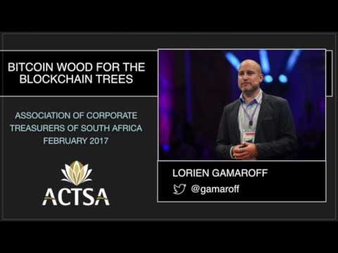 The Bitcoin Wood for the Blockchain Trees - Lorien Gamaroff