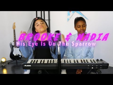 His Eye Is On The Sparrow (Brooke & Nadia Cover)