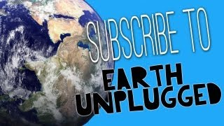 Welcome to Earth Unplugged! thumbnail