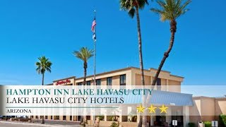 Hampton Inn Lake Havasu City Hotel - Lake Havasu City, Arizona