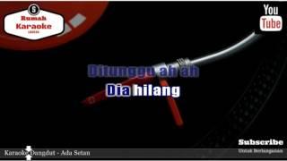 Karaoke Dangdut - Ada Setan KN7000