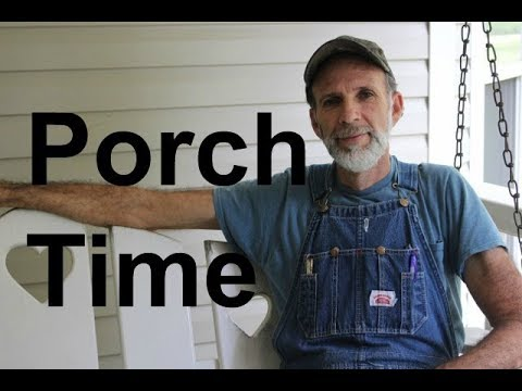 Why Should I Work If I Don't Have To? //   Porch Time