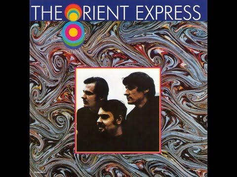The Orient Express - The Orient Express (1969 Full Album HQ)