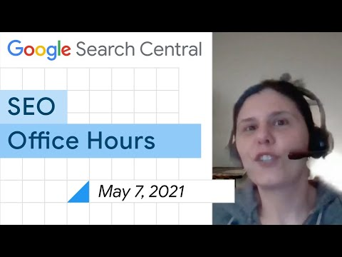 English Google SEO office-hours from May 7, 2021
