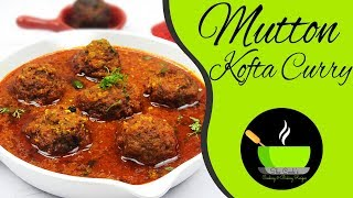 Mutton Kofta Recipe | Mutton Curry Recipe | Mutton Dishes | Keema Kofta Curry