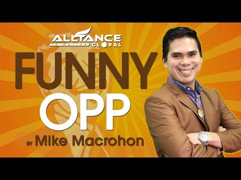 Funny OPP (Sasakit Chan Mo Dito!) by Mike Macrohon (AIM Global Top Earner)