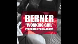 "Berner - ""Working Girl"" (prod. by Nima Fadavi)"