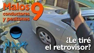 Malos Conductores y Peatones #9, ¿LE TIRE EL RETROVISOR?
