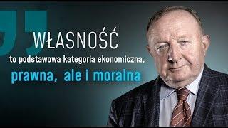 Stanisław Michalkiewicz: własność to podstawowa kategoria ekonomiczna, prawna, ale i moralna
