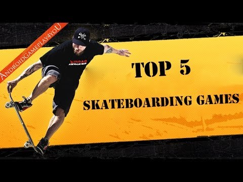 Top 5 Best Skateboarding Android Games 2014 (HD)