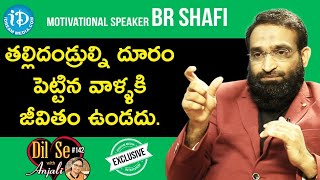 Motivational Speaker BR Shafi Full Interview || Dil Se With Anjali #142