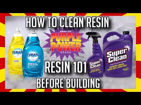 HOW TO CLEAN RESIN AND PREPARE BEFORE BUILDING - RESIN FOR BEGINNERS