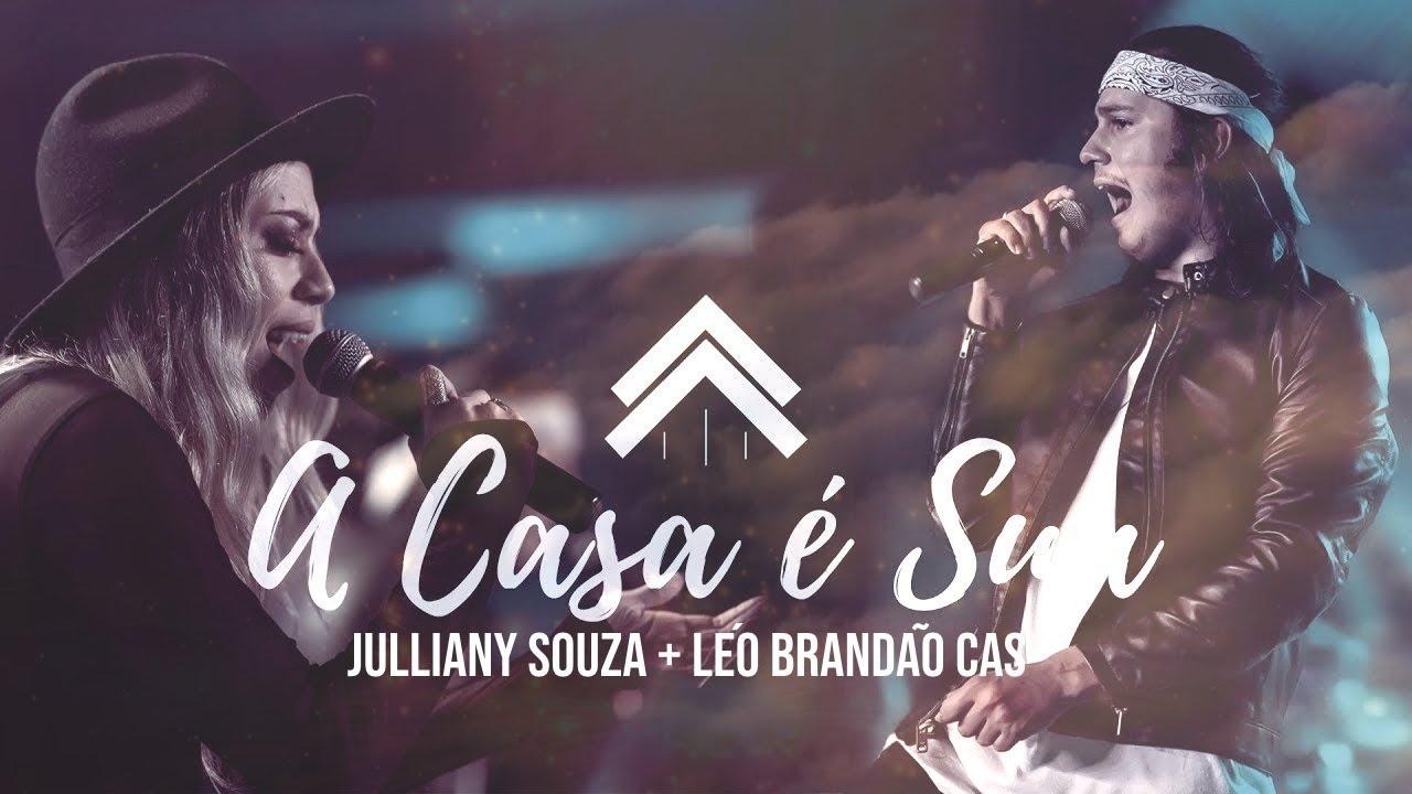 - LETRAS GOSPEL - A Casa É Sua   Julliany Souza + Léo Brandão Cas