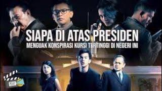 Film bioskop Indonesia - Siapa Diatas Presiden (Full Movie)