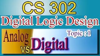 Digital Logic Design|Topic-1 Analog vs Digital | CS302 DLD in Urdu Hindi