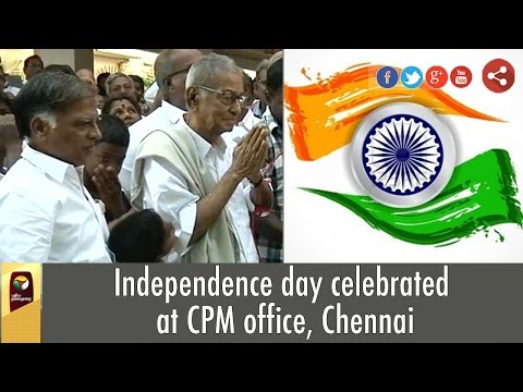 Independence day celebrated at CPM office, Chennai