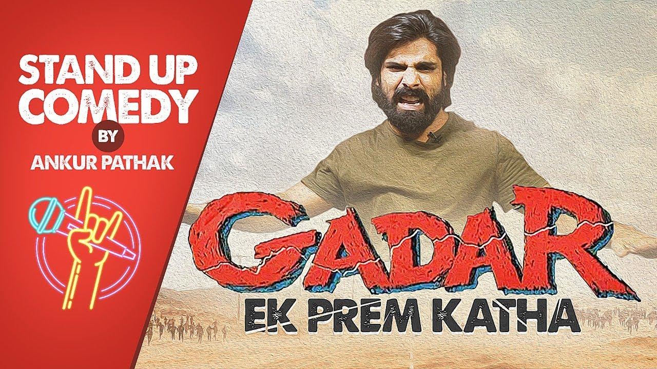 Gadar Ek Prem Katha   Standup Comedy by Ankur Pathak