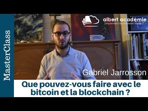 Que pouvez-vous faire avec le bitcoin et la blockchain ? Gabriel Jarrosson pour albert académie