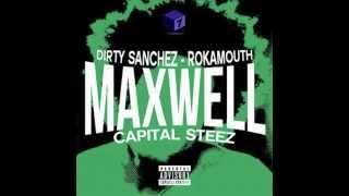 Maxwell (Feat. Dirty Sanchez, Capital STEEZ & Rokamouth) (Prod. DJ Black Diamond)