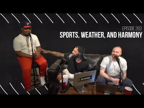 The Joe Budden Podcast Episode 263 | Sports, Weather, And Harmony
