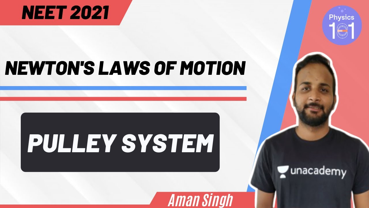 Newton's Laws of Motion - Pulley System | NEET  2021 | NEET Physics | Aman Singh