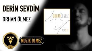 Orhan Ölmez - Derin Sevdim - Official Audio