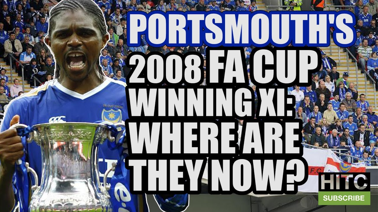 Portsmouth S 2008 Fa Cup Winning Xi Where Are They Now Youtube
