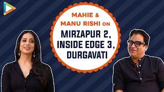 Mahie Gill & Manu Rishi dive into CLASSIC 'Doordarshan' memories, their next films | Mirzapur 2