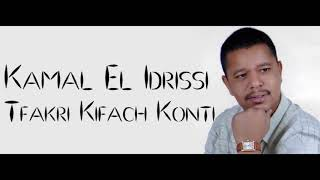 Kamal El Idrissi   Tfakri Kifach Konti