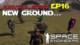 Space Engineers: New Ground... Lets Play Ep. 16