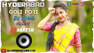    Hyderabad Galli Pori    New Rimix Song By(DJ Naresh From Haliya)#HydGallipori#Dj#Song