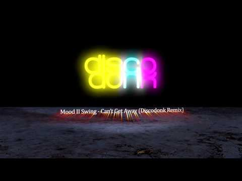 Mood II Swing - Can't get away (Discodonk remix)