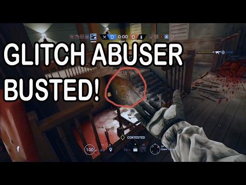 GLITCH ABUSER BUSTED! - Rainbow Six Siege