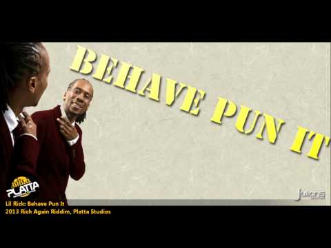New Lil Rick - BEHAVE PUN IT [2013 Crop Over][Rich Again Riddim, Platta Studio]