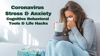 Cope with Anxiety from the Coronavirus Outbreak | Cognitive Behavioral Tools & Life Hacks