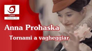 [Anna Prohaska] Tornami a vagheggiar