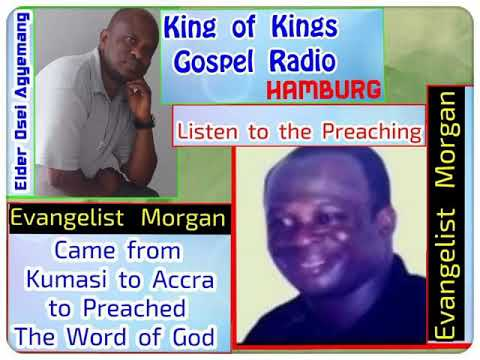 Evangelist Morgan came from Kumasi to Accra to Preached the word of God. King of Kings Gospel Radio