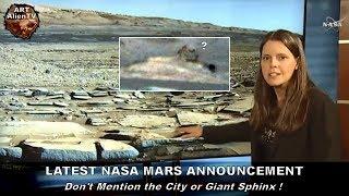 LATEST NASA MARS ANNOUNCEMENT - Don't Mention the City or Giant Sphinx ! ArtAlienTV