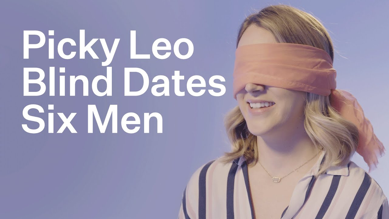 We BLINDFOLDED A Picky Leo To See How Astrology Helps When Love Is Blind | Elite Daily