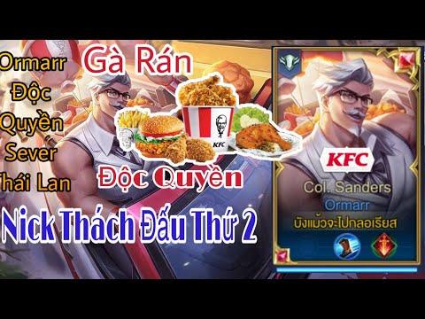 Ormarr KFC Độc Quyền Sever Thái Lan , Cách Chơi Hiệu Quả |nick Thứ 2 Gần thách đấu