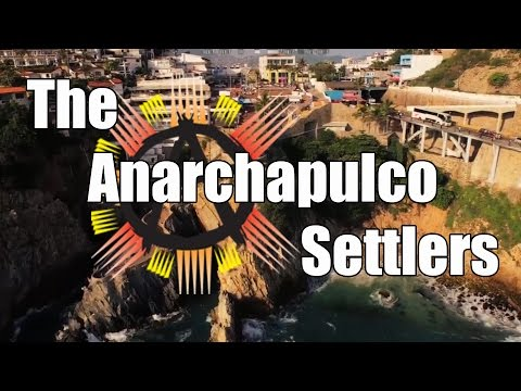 The Anarchapulco Settlers - Documentary