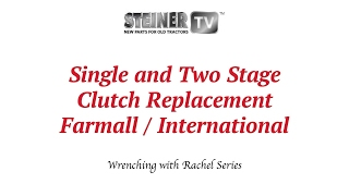 Single and Two Stage Clutch Replacement on a Farmall