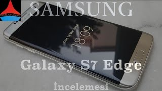 Samsung Galaxy S7 Edge incelemesi