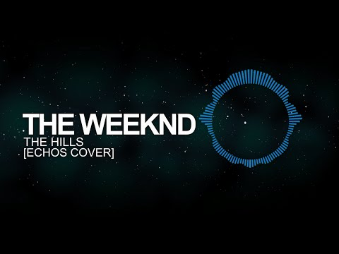 [Future Bass] - The Weeknd - The Hills (Echos Cover)