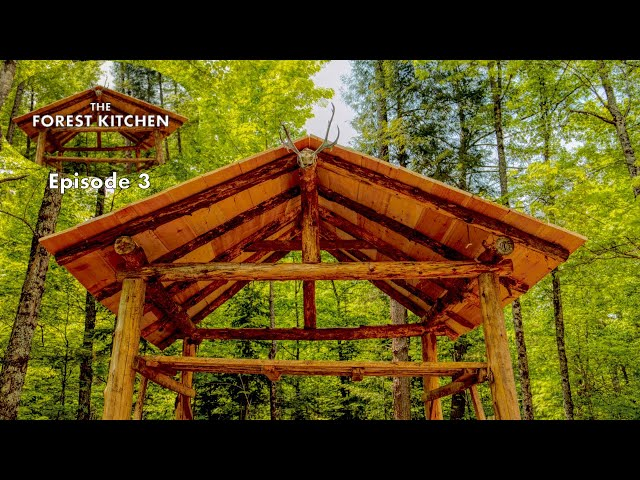 The Forest Kitchen Ep. 3 at the Off Grid Log Cabin Build, Raising the Roof