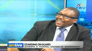 Ethiopia & Federal system of governance- Standing on guard || AM Live
